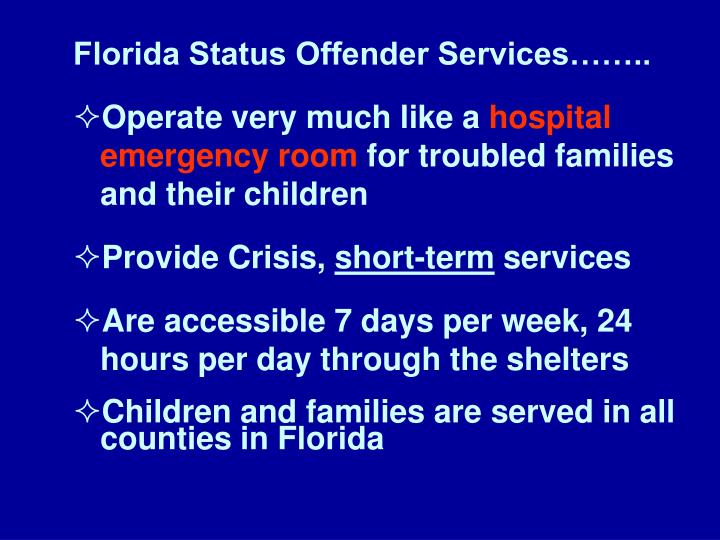 Florida Status Offender Services……..