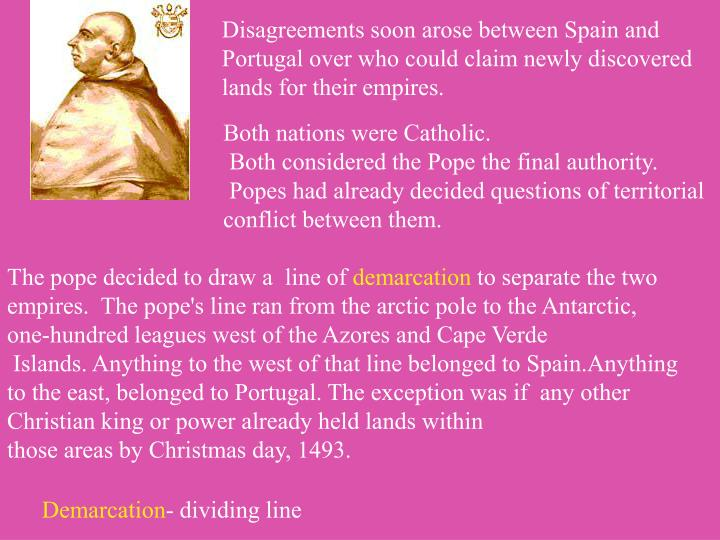 Disagreements soon arose between Spain and