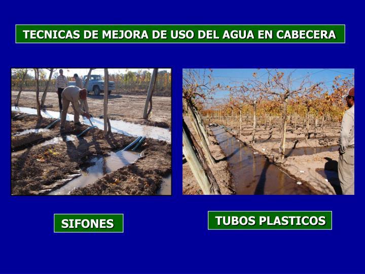 TECNICAS DE MEJORA DE USO DEL AGUA EN CABECERA