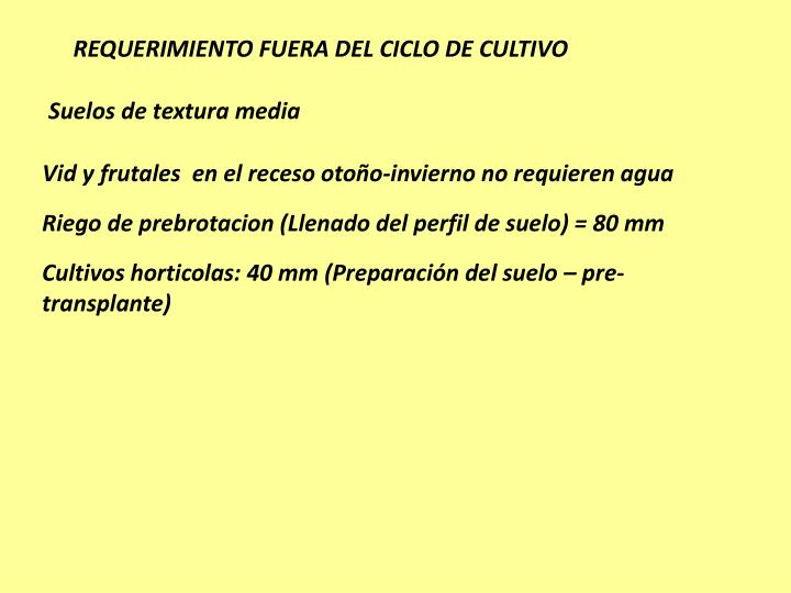 REQUERIMIENTO FUERA DEL CICLO DE CULTIVO