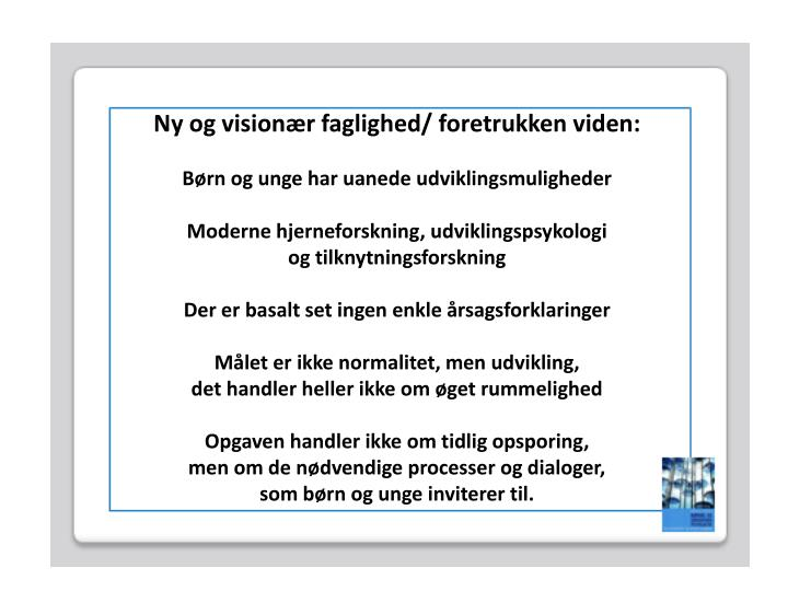 Ny og visionær faglighed/ foretrukken viden: