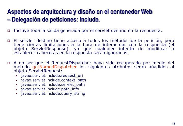 Aspectos de arquitectura y diseño en el contenedor Web – Delegación de peticiones: include.