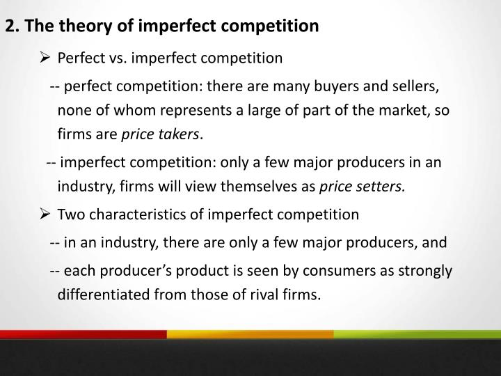 2. The theory of imperfect competition