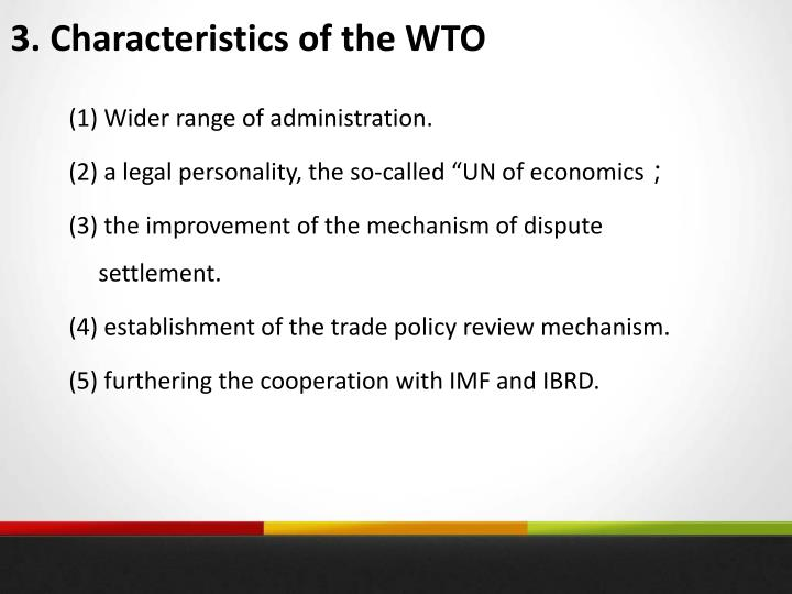 3. Characteristics of the WTO