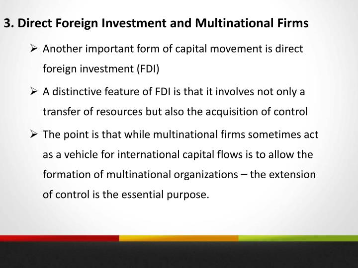 3. Direct Foreign Investment and Multinational Firms