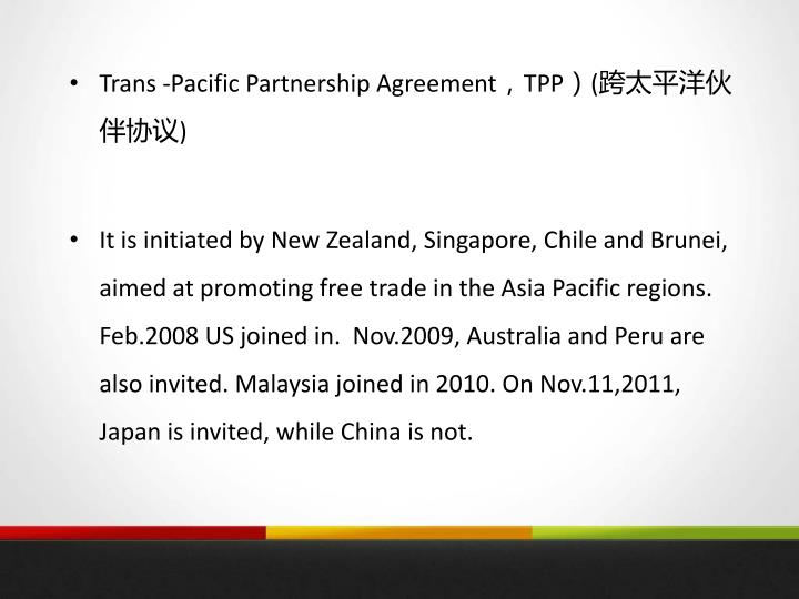 Trans -Pacific Partnership Agreement