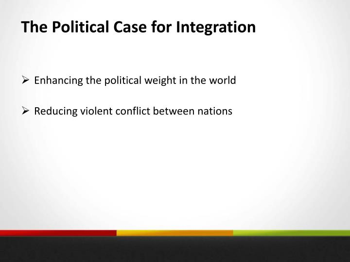 The Political Case for Integration