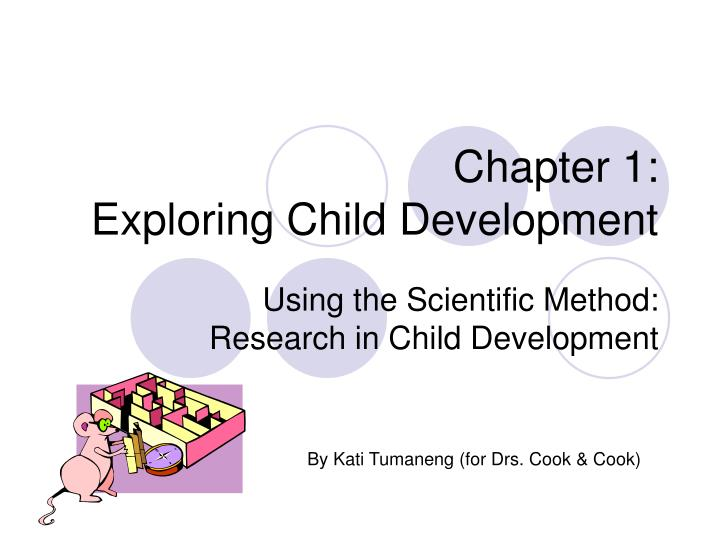 Chapter 1 exploring child development