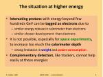 the situation at higher energy