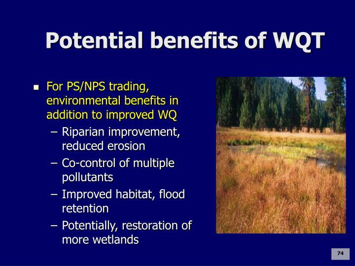 Potential benefits of WQT