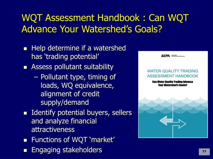 WQT Assessment Handbook : Can WQT Advance Your Watershed's Goals?