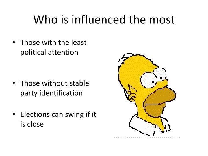 Who is influenced the most