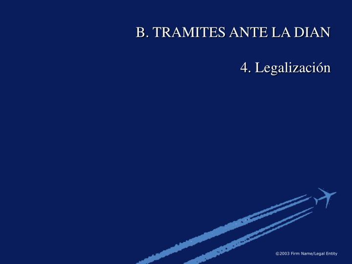 B. TRAMITES ANTE LA DIAN