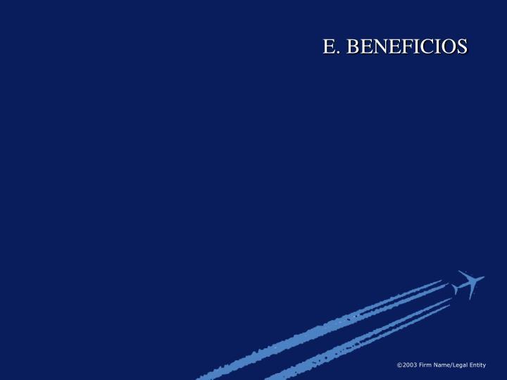 E. BENEFICIOS