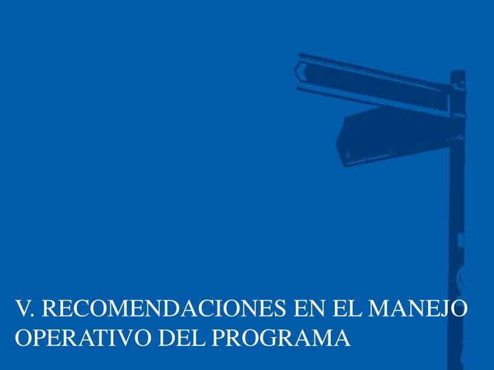 V. RECOMENDACIONES EN EL MANEJO