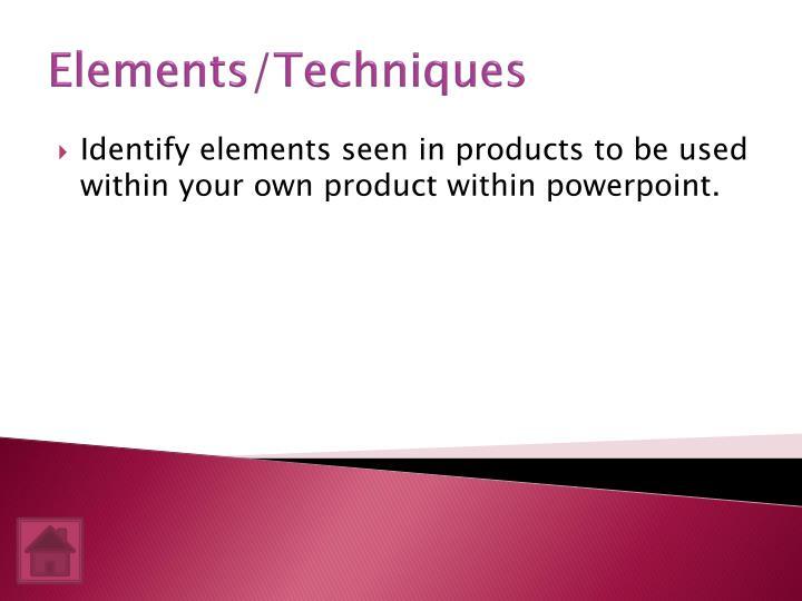 Elements/Techniques