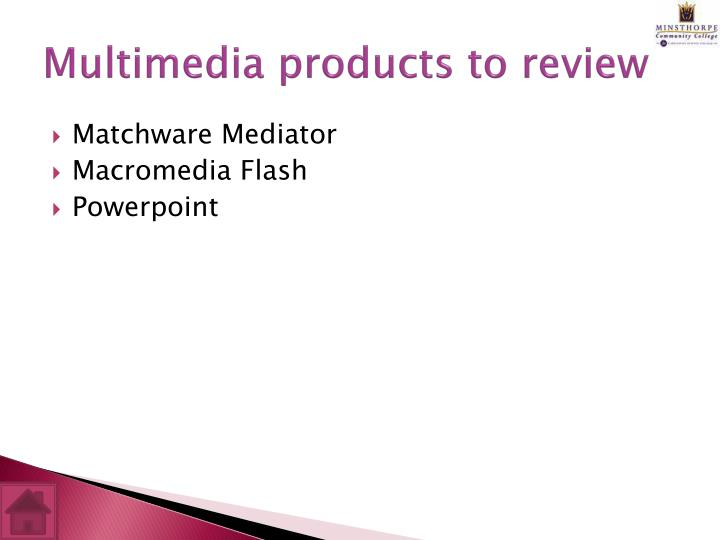 Multimedia products to review