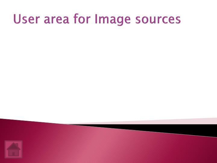 User area for Image sources