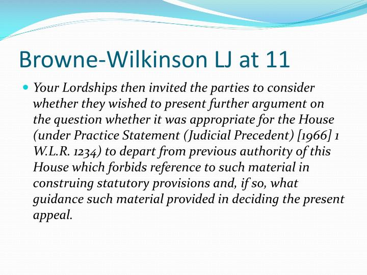 Browne-Wilkinson LJ at 11