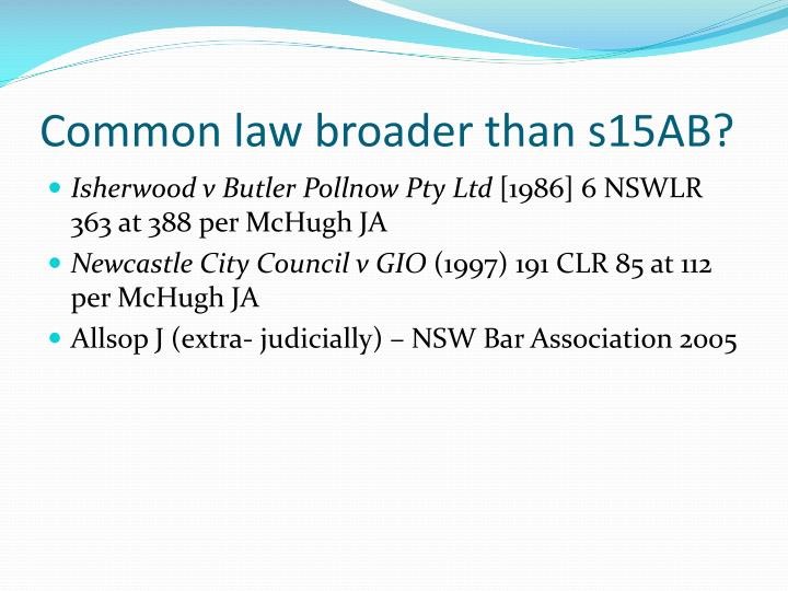 Common law broader than s15AB?