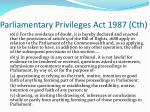 parliamentary privileges act 1987 cth