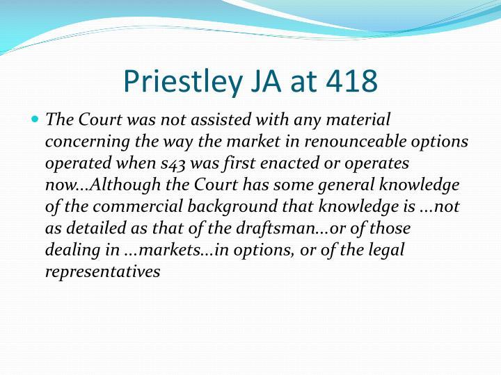 Priestley JA at 418