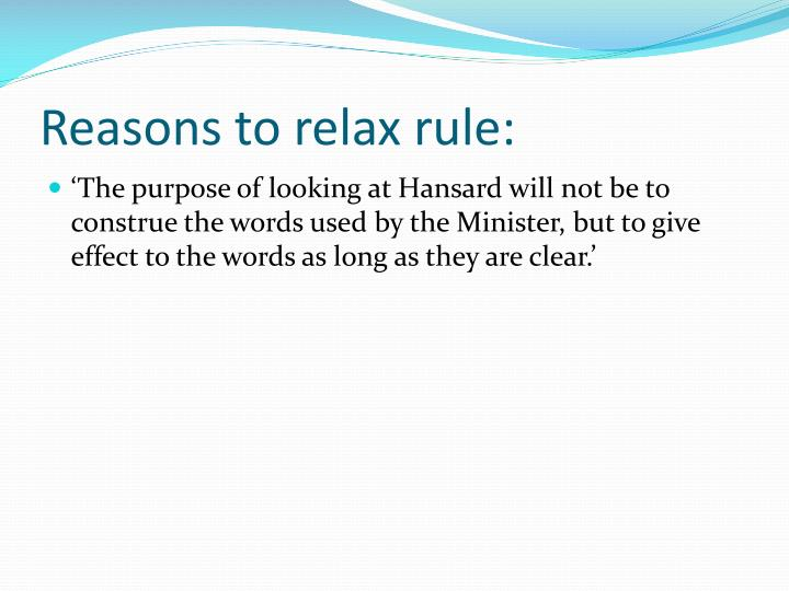 Reasons to relax rule: