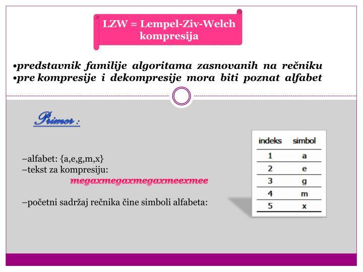 LZW = Lempel-Ziv-Welch kompresija