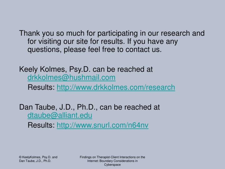 Thank you so much for participating in our research and for visiting our site for results. If you have any questions, please feel free to contact us.