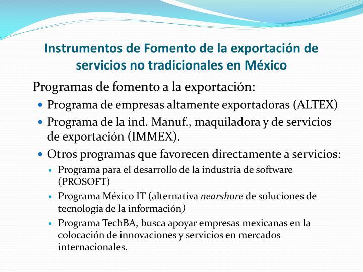 Instrumentos de Fomento de la exportación de servicios no tradicionales en México