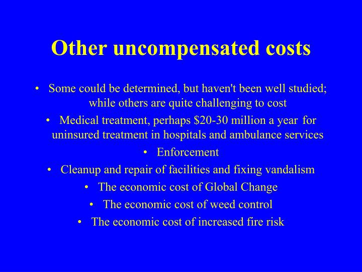 Other uncompensated costs