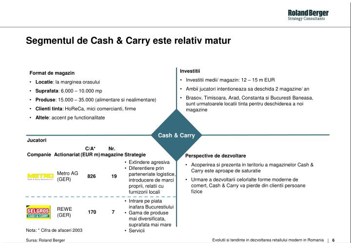 Segmentul de Cash & Carry este relativ matur