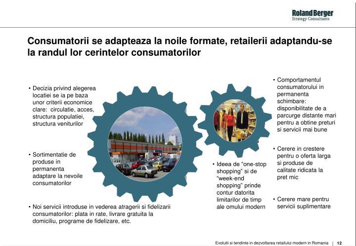 Consumatorii se adapteaza la noile formate, retailerii adaptandu-se la randul lor cerintelor consumatorilor