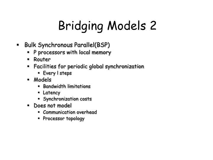 Bridging Models 2