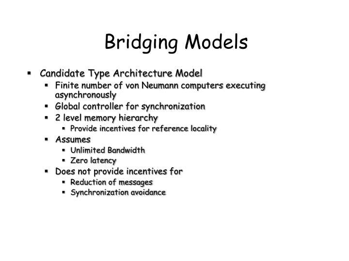 Bridging Models
