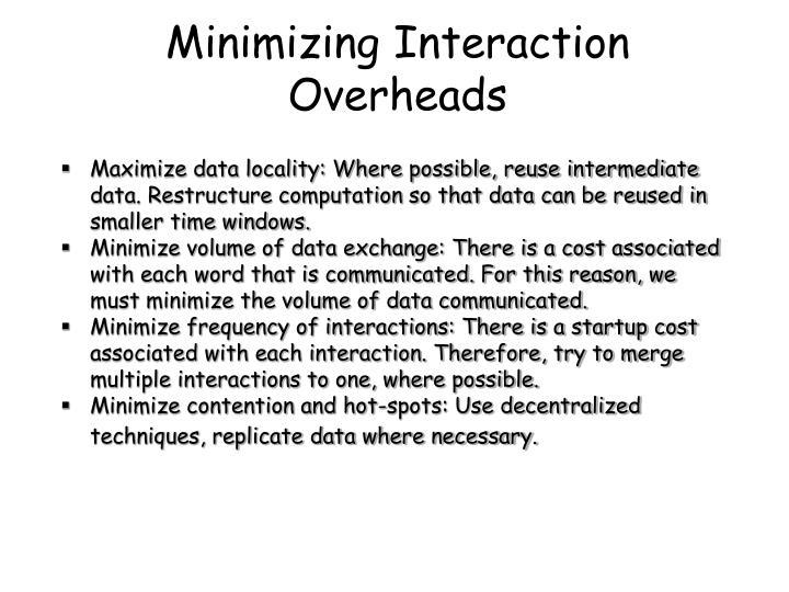 Minimizing Interaction Overheads