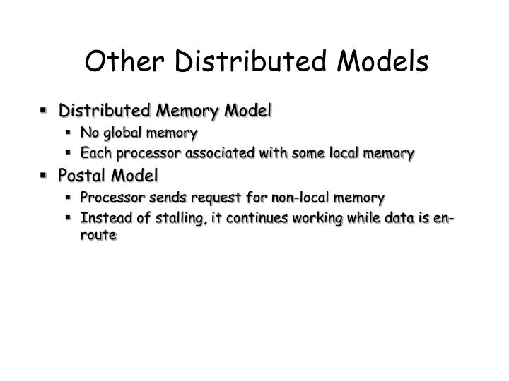 Other Distributed Models