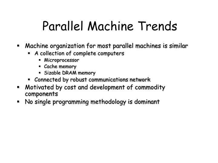 Parallel Machine Trends