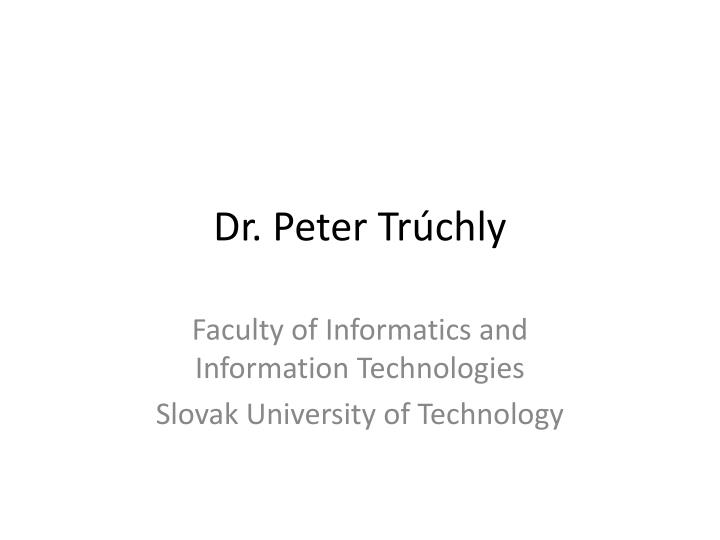 dr peter tr chly