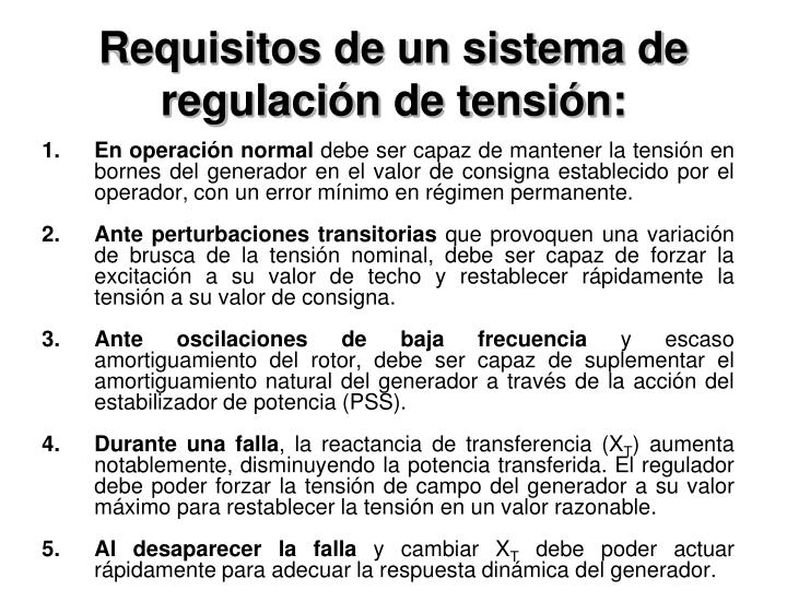 Requisitos de un sistema de regulación de tensión: