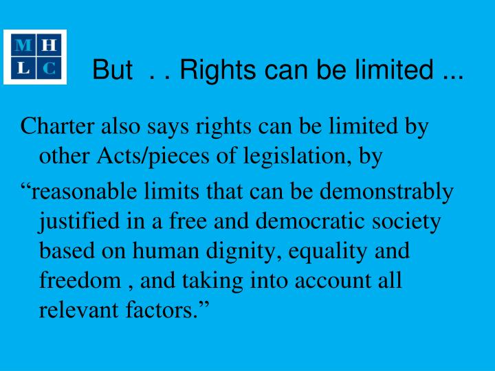 But  . . Rights can be limited ...