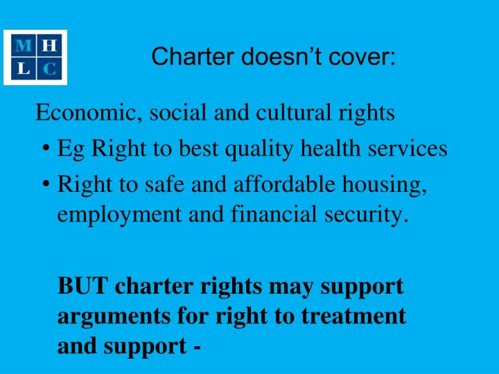 Charter doesn't cover: