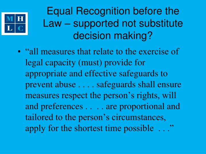Equal Recognition before the Law – supported not substitute decision making?