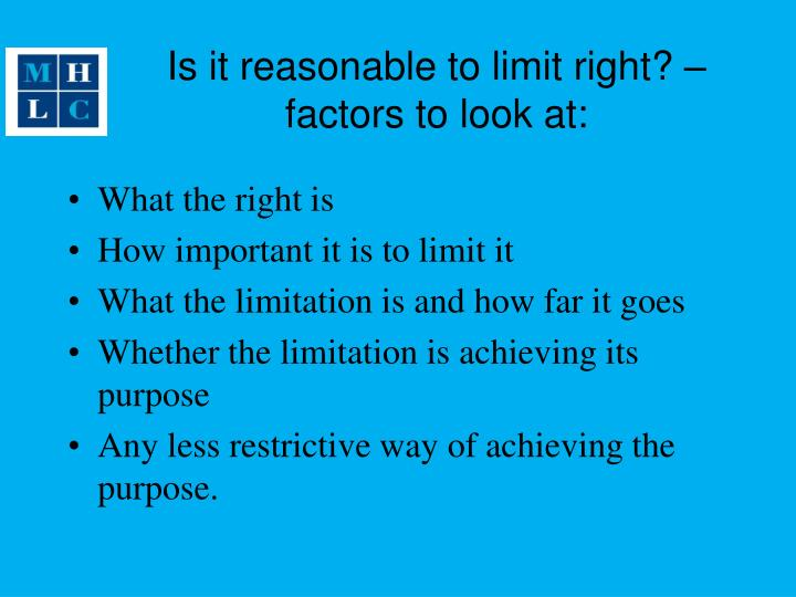 Is it reasonable to limit right? – factors to look at: