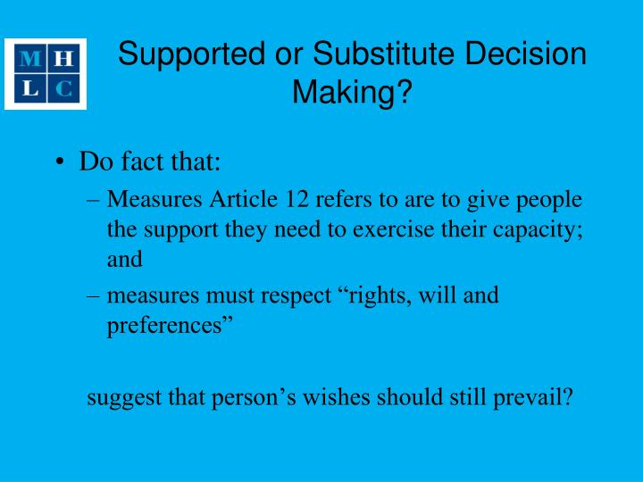 Supported or Substitute Decision Making?