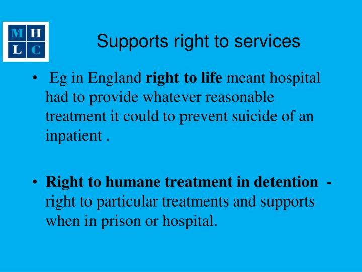 Supports right to services