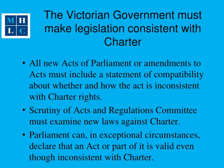 The Victorian Government must make legislation consistent with Charter