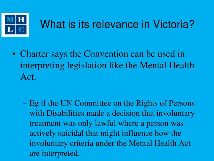 What is its relevance in Victoria?