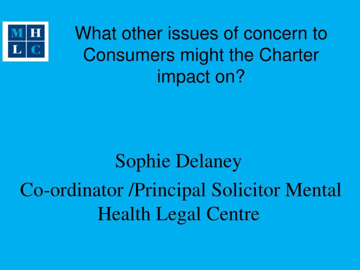 What other issues of concern to Consumers might the Charter impact on?