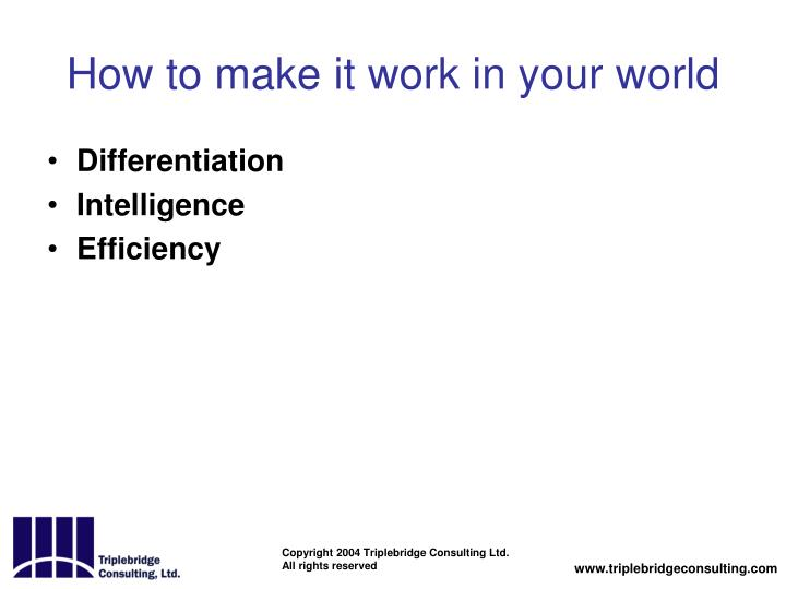 How to make it work in your world